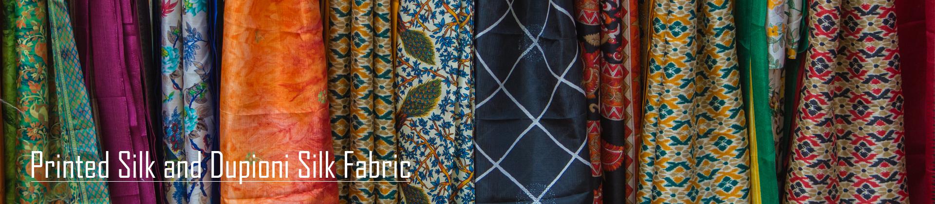 Printed Silk and Dupioni Silk Fabric